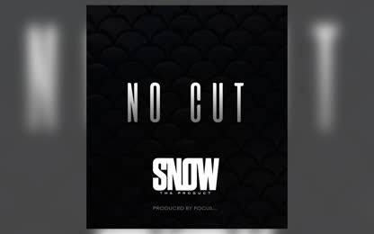 Snow Tha Product - No Cut (Official Audio)